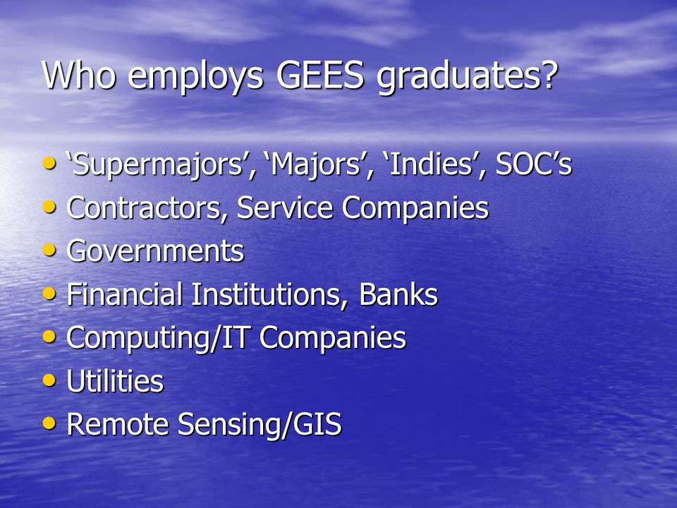 Who employs GEES graduates.