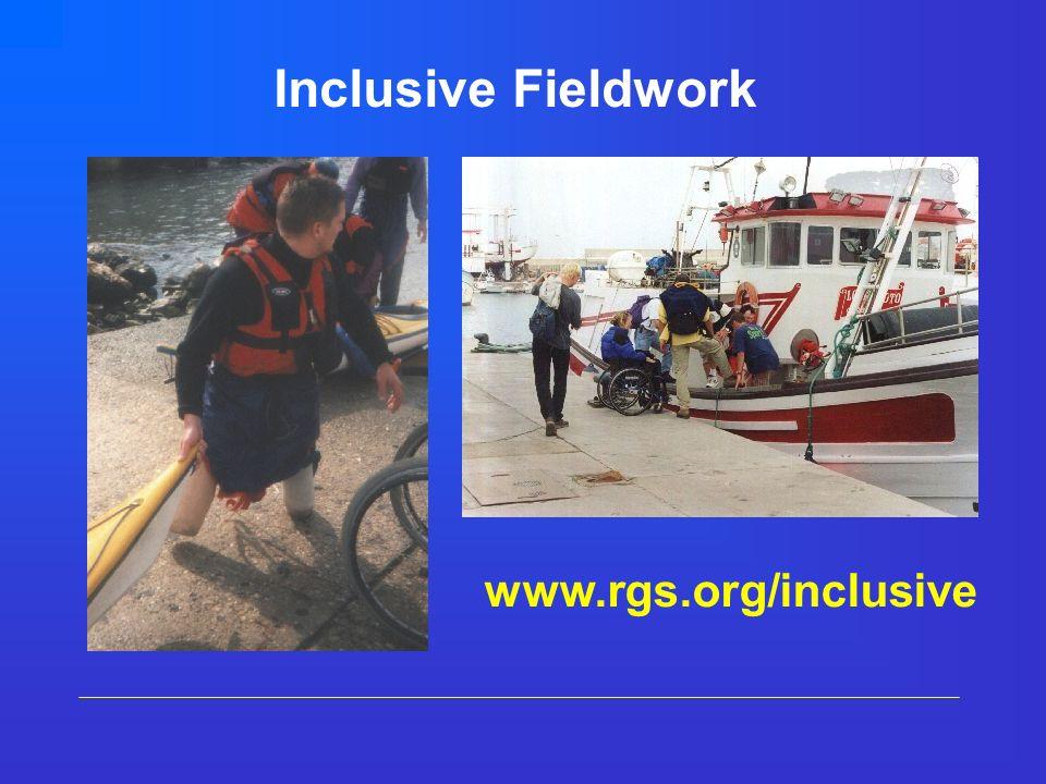 Inclusive Fieldwork www.rgs.org/inclusive