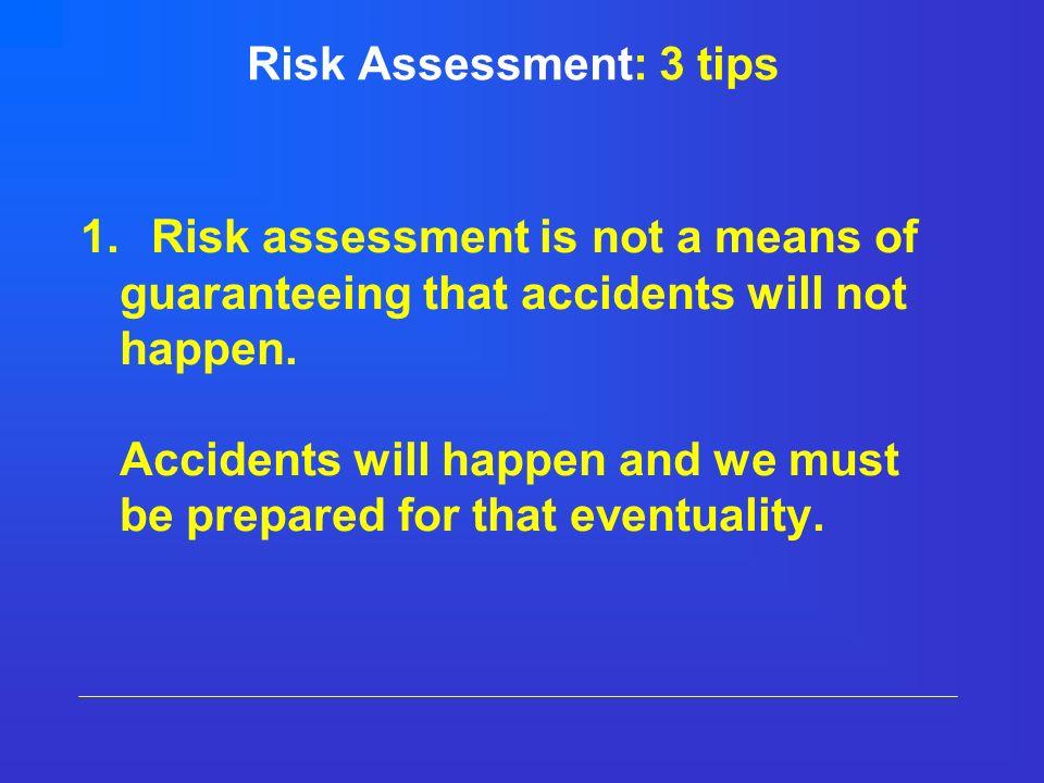 Risk Assessment: 3 tips 1.