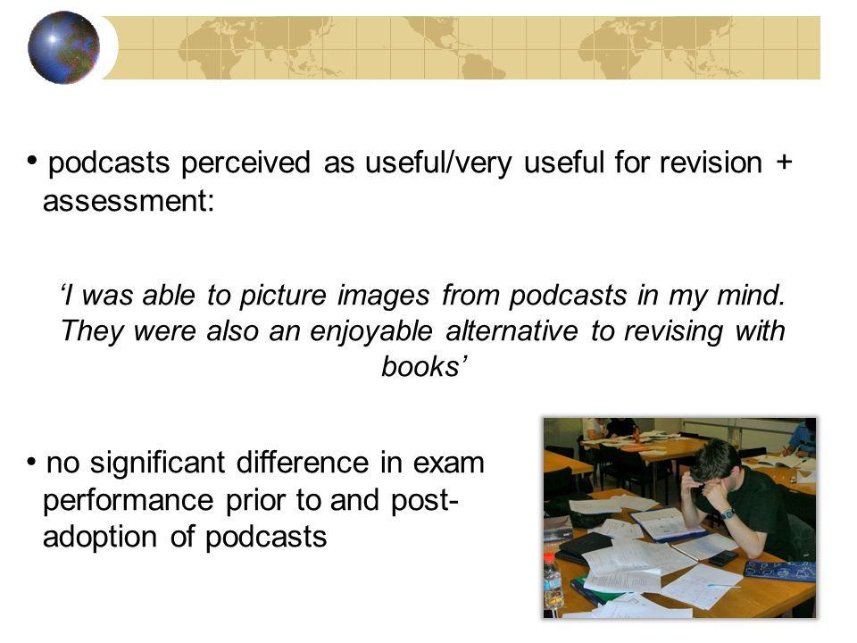 podcasts perceived as useful/very useful for revision + assessment: I was able to picture images from podcasts in my mind. They were also an enjoyable
