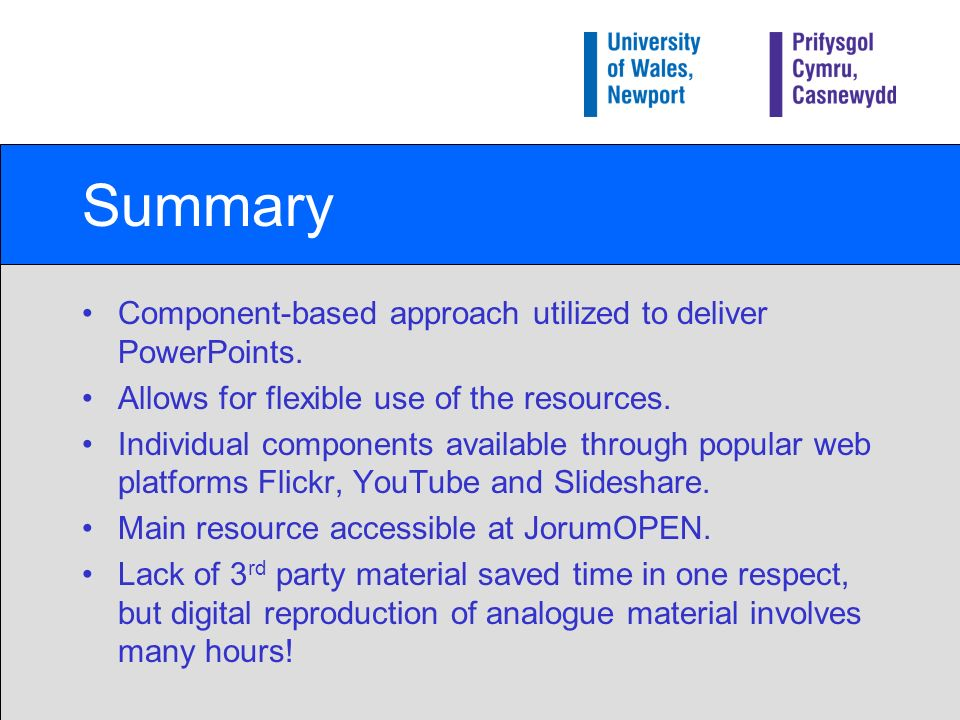 Summary Component-based approach utilized to deliver PowerPoints.