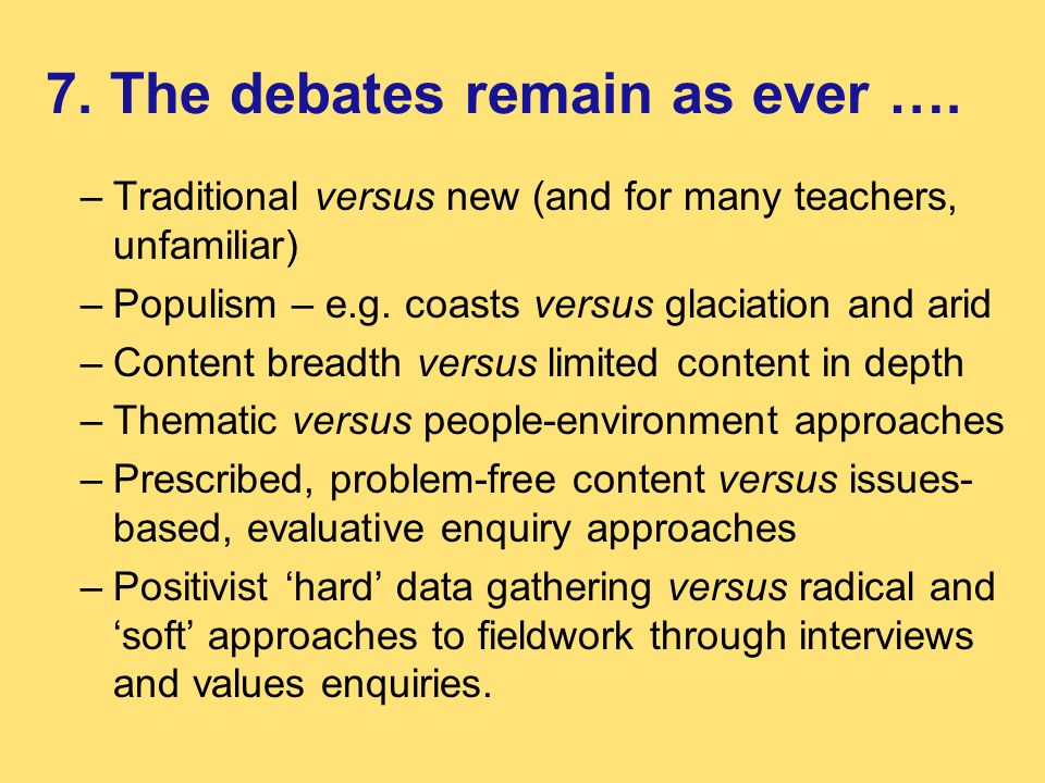 7. The debates remain as ever ….