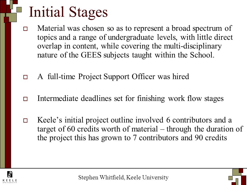 Stephen Whitfield, Keele University Material was chosen so as to represent a broad spectrum of topics and a range of undergraduate levels, with little