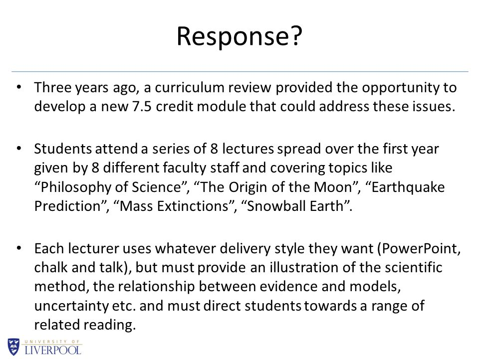 Response? Three years ago, a curriculum review provided the opportunity to develop a new 7.5 credit module that could address these issues. Students a
