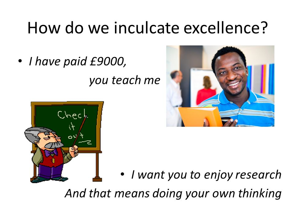 How do we inculcate excellence.