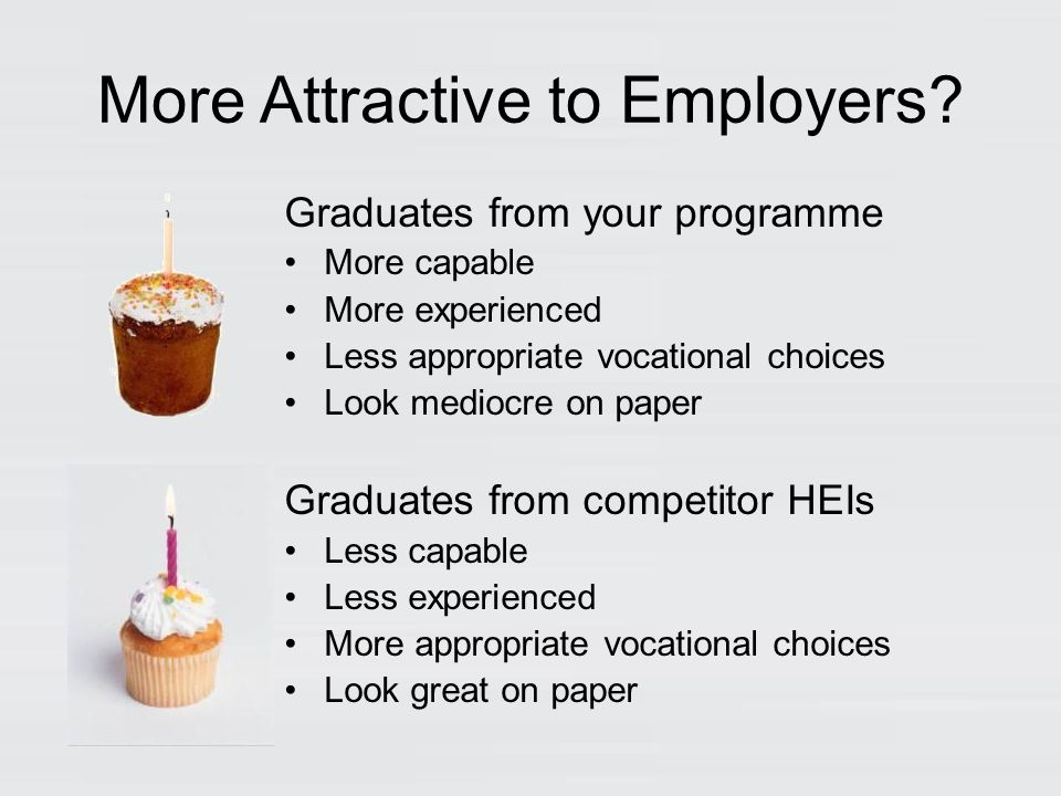 More Attractive to Employers.