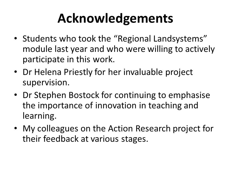Acknowledgements Students who took the Regional Landsystems module last year and who were willing to actively participate in this work.