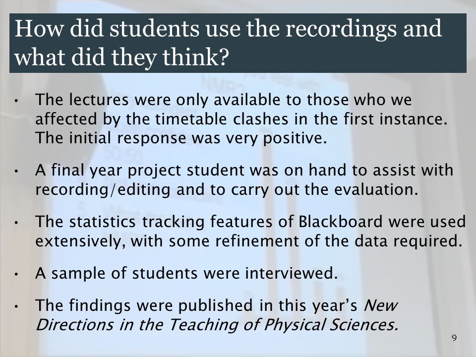 9 How did students use the recordings and what did they think.