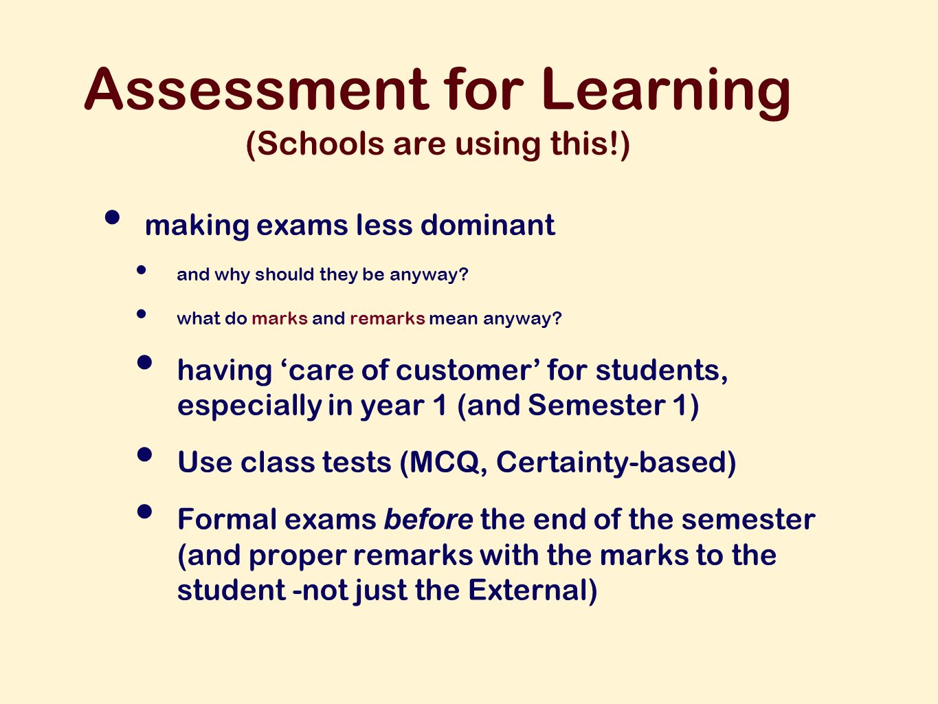 Assessment for Learning (Schools are using this!) making exams less dominant and why should they be anyway.