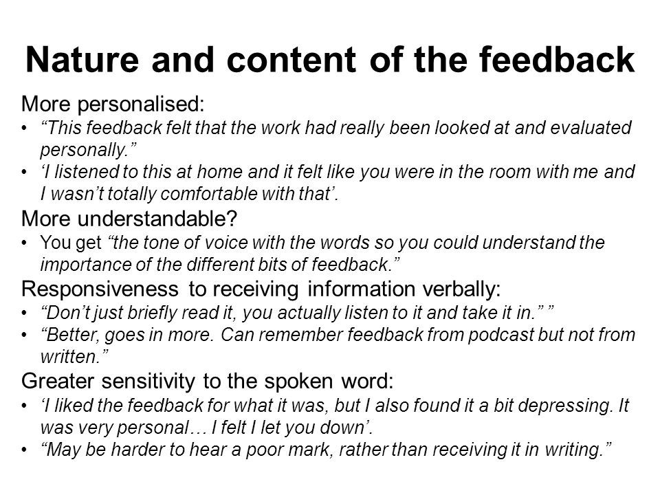 More personalised: This feedback felt that the work had really been looked at and evaluated personally.