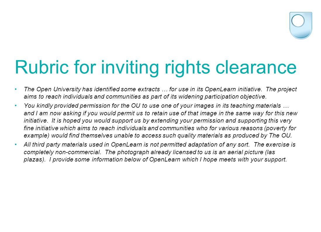 Rubric for inviting rights clearance The Open University has identified some extracts … for use in its OpenLearn initiative.