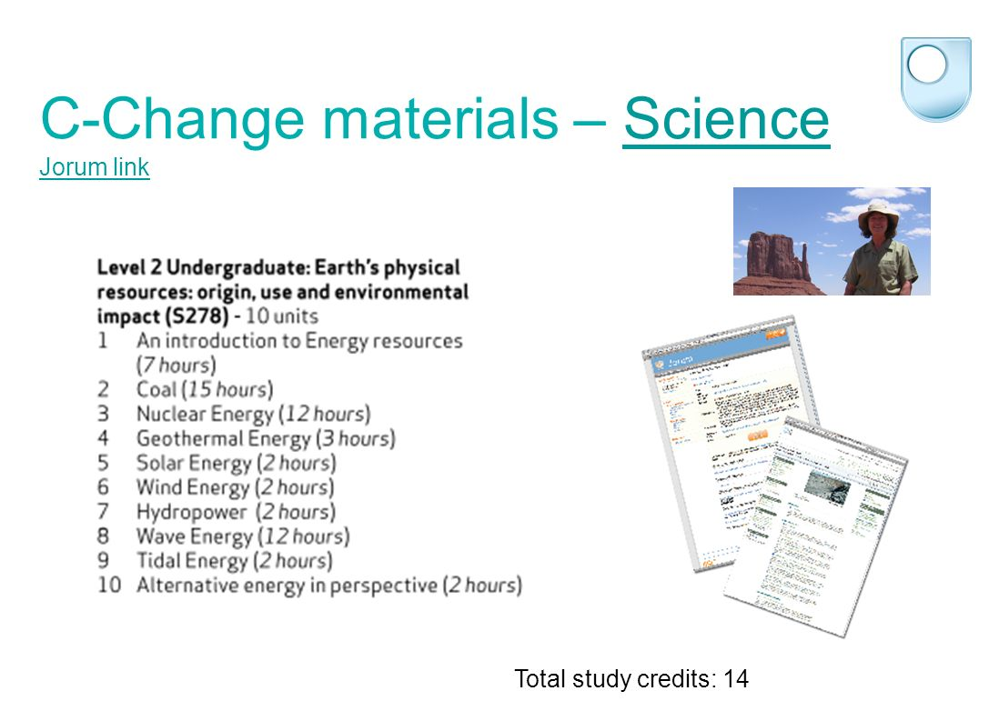 C-Change materials – Science Jorum linkScience Jorum link Total study credits: 14