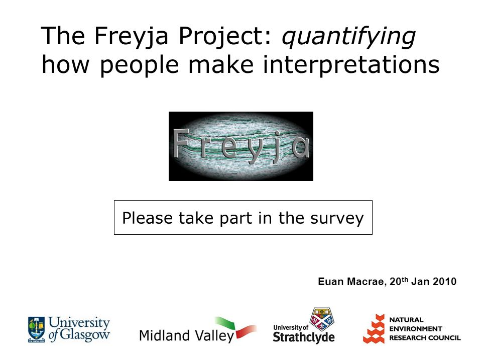 The Freyja Project: quantifying how people make interpretations Please take part in the survey Euan Macrae, 20 th Jan 2010