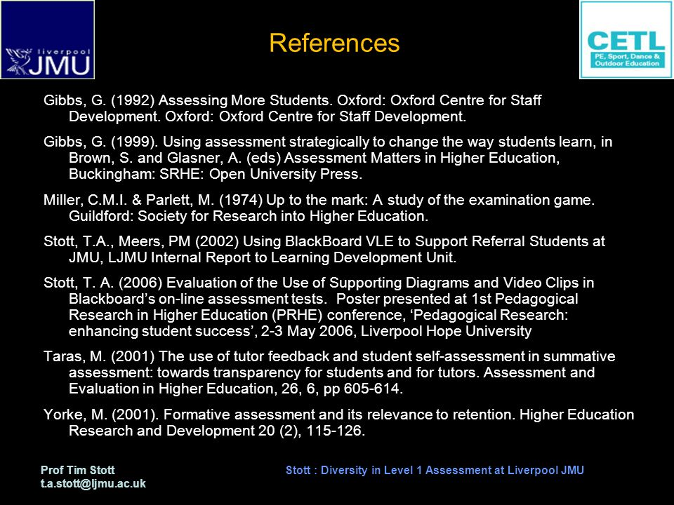 Prof Tim Stott t.a.stott@ljmu.ac.uk Stott : Diversity in Level 1 Assessment at Liverpool JMU References Gibbs, G.