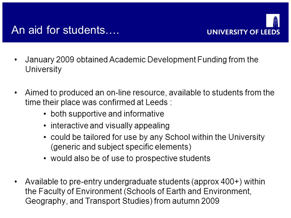 January 2009 obtained Academic Development Funding from the University Aimed to produced an on-line resource, available to students from the time thei