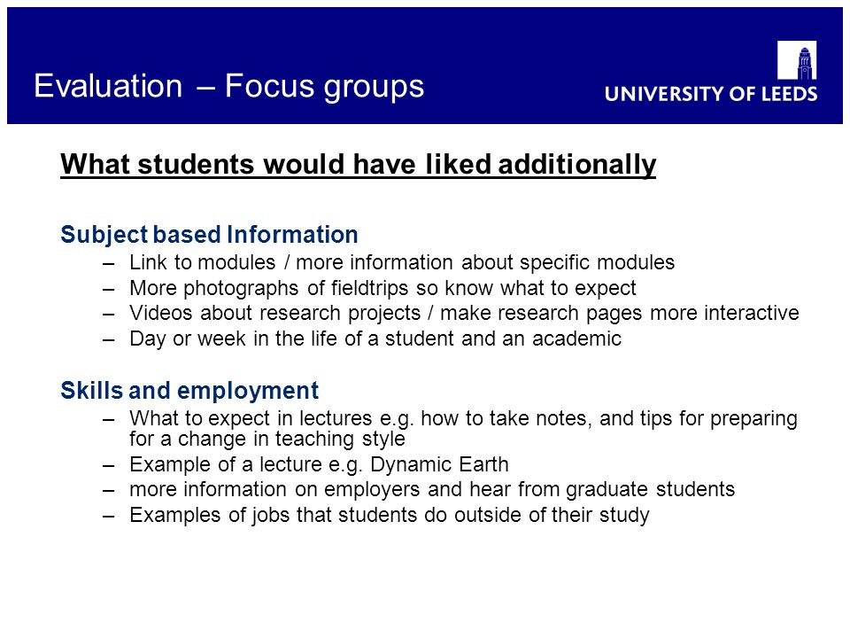 School of something FACULTY OF OTHER Evaluation – Focus groups What students would have liked additionally Subject based Information –Link to modules