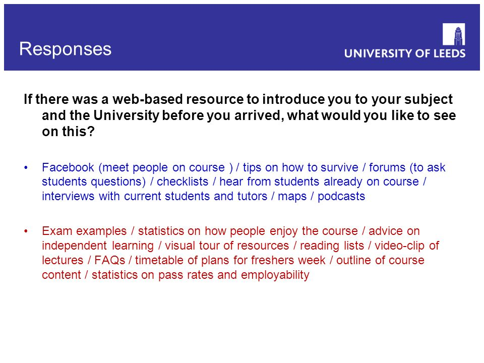 If there was a web-based resource to introduce you to your subject and the University before you arrived, what would you like to see on this? Facebook