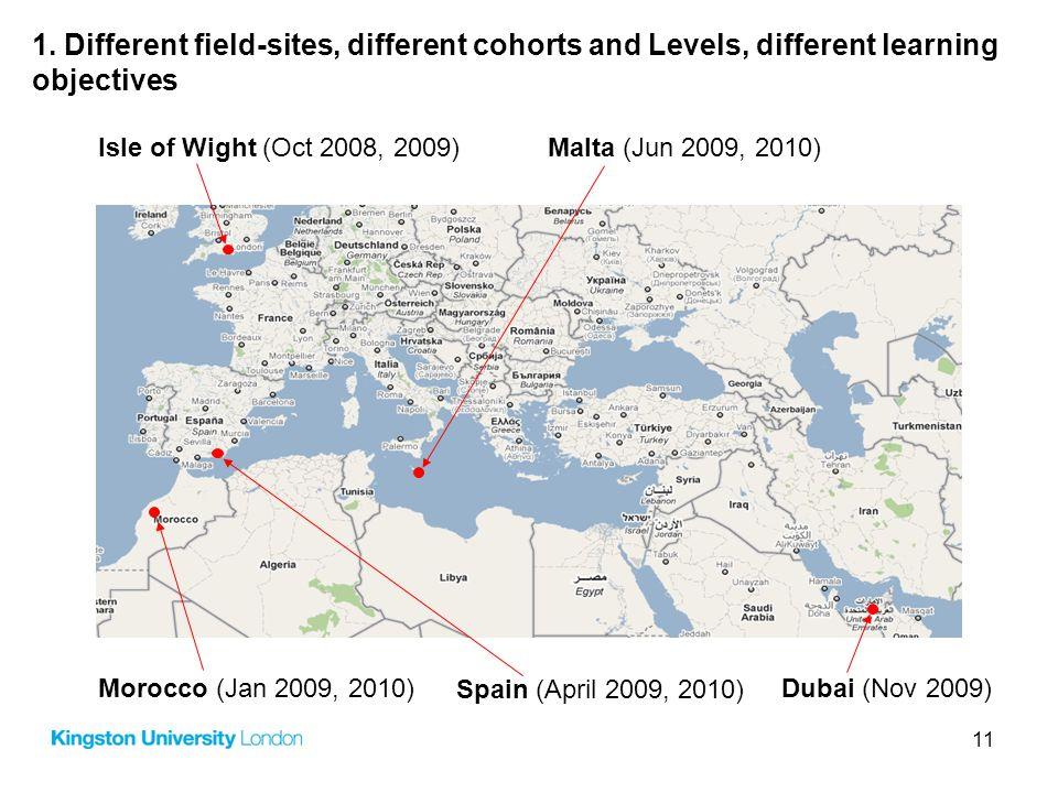 11 Isle of Wight (Oct 2008, 2009)Malta (Jun 2009, 2010) Morocco (Jan 2009, 2010) Spain (April 2009, 2010) Dubai (Nov 2009) 1.