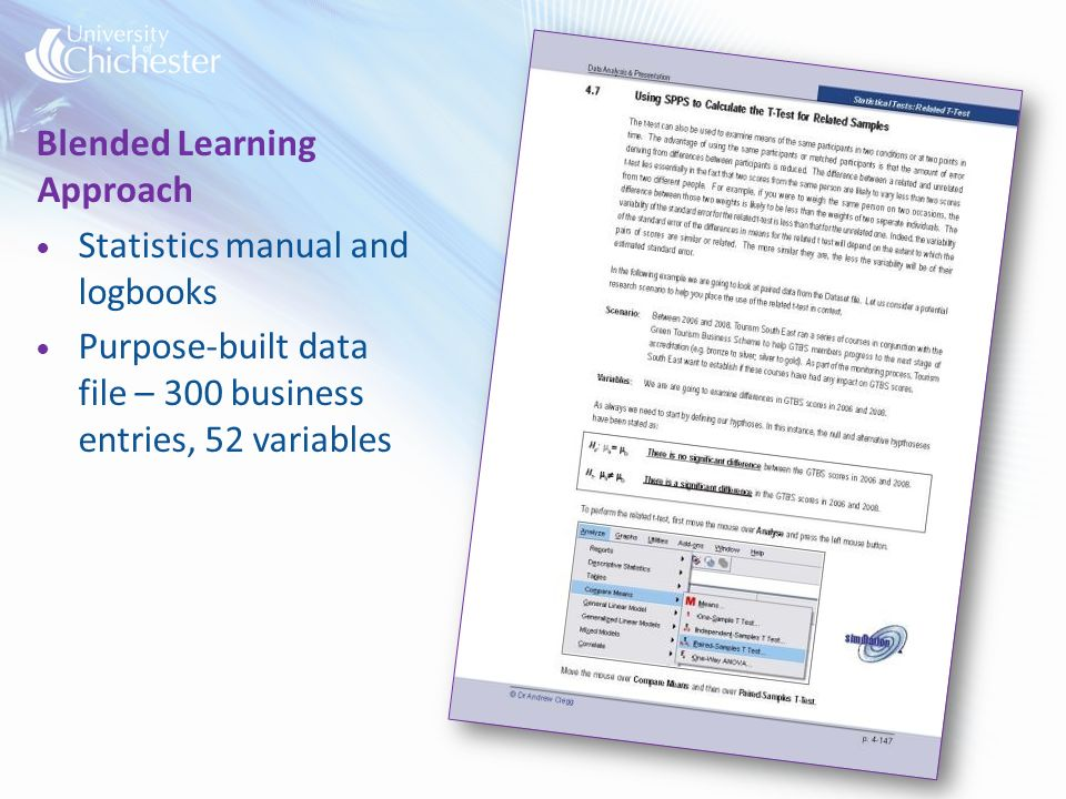 Statistics manual and logbooks Purpose-built data file – 300 business entries, 52 variables