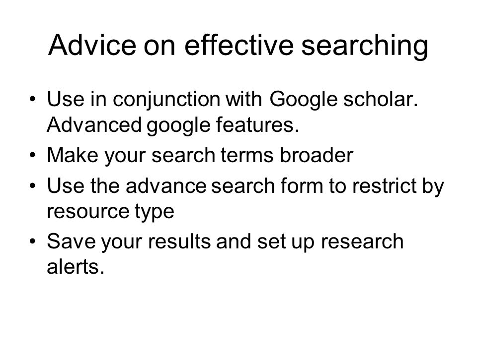 Advice on effective searching Use in conjunction with Google scholar.