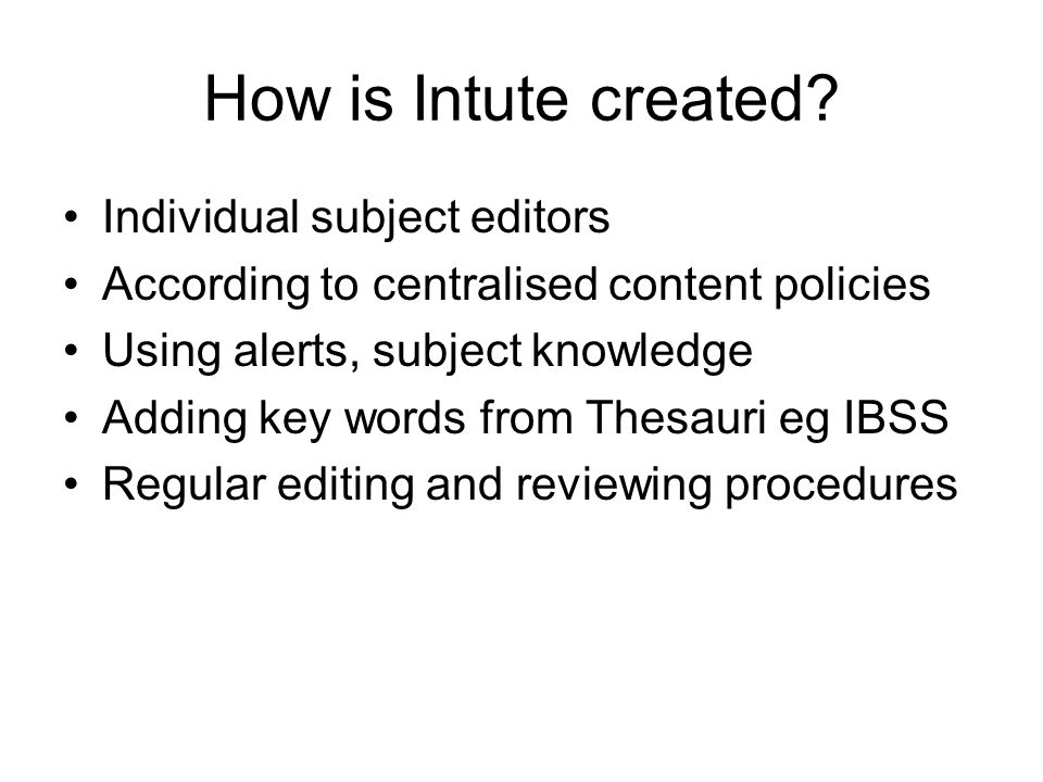 How is Intute created.