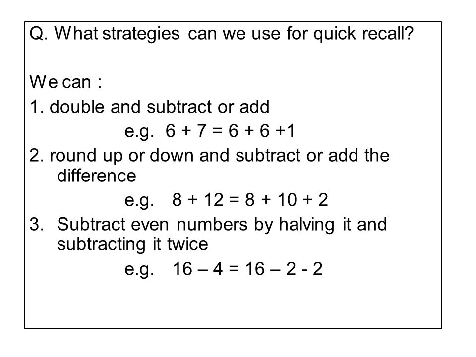 Q.What strategies can we use for quick recall. We can : 1.