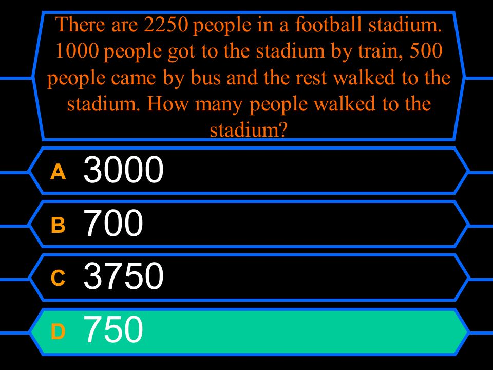 There are 2250 people in a football stadium. 1000 people got to the stadium by train, 500 people came by bus and the rest walked to the stadium. How m