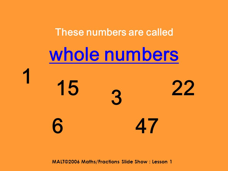 MALT©2006 Maths/Fractions Slide Show : Lesson 1 And this one…. 4 1212 ?2?2