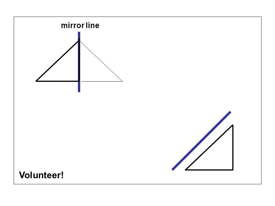 mirror line Volunteer!
