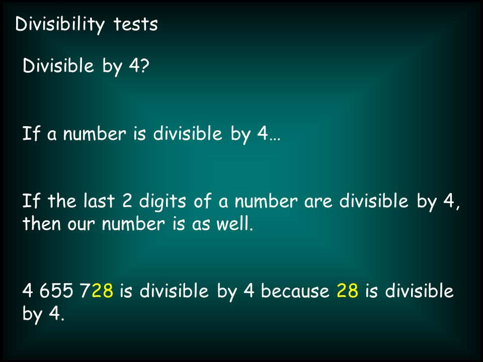 Divisibility tests Divisible by 4.
