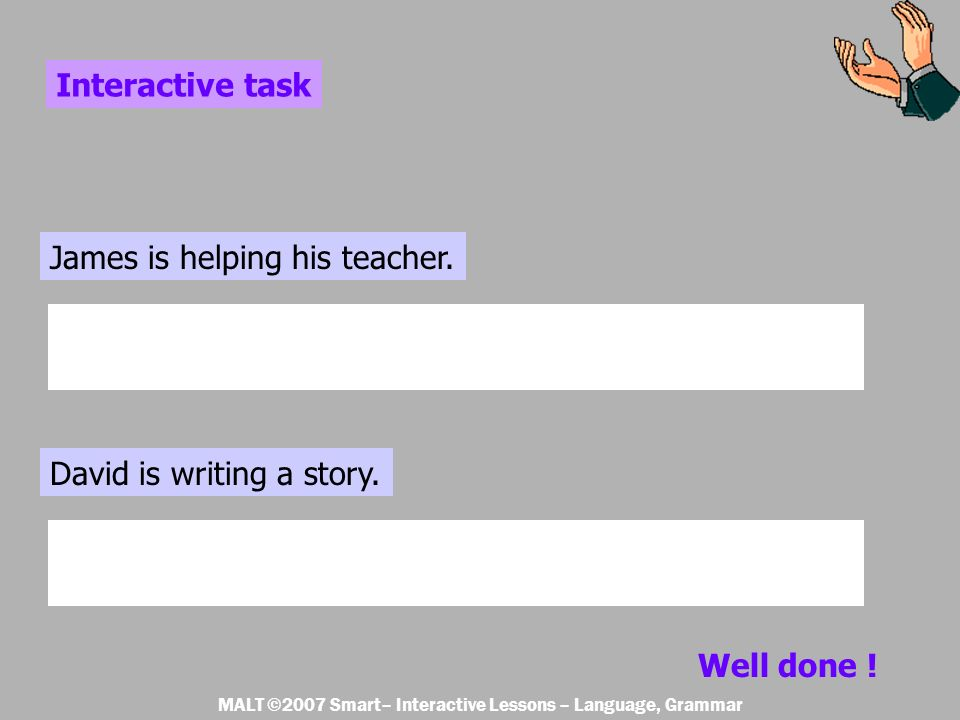 Interactive task Write each sentence again but put it into past tense.