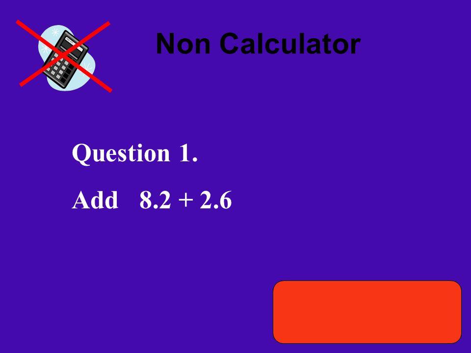 Non Calculator Question 1.