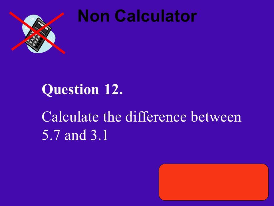 Non Calculator Question 12.
