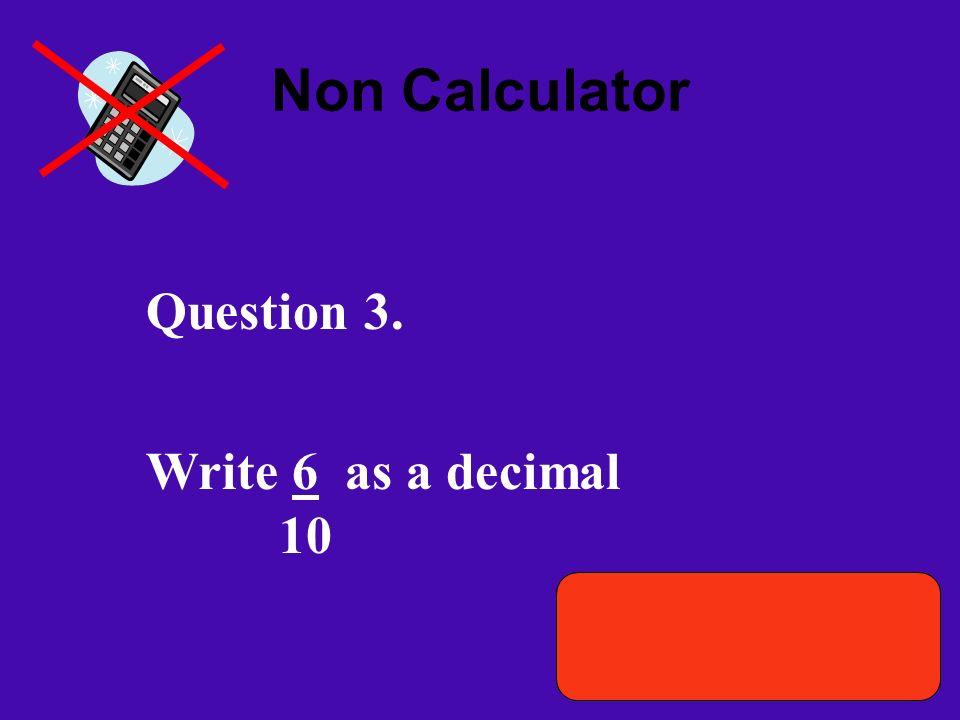 Non Calculator Question 3.