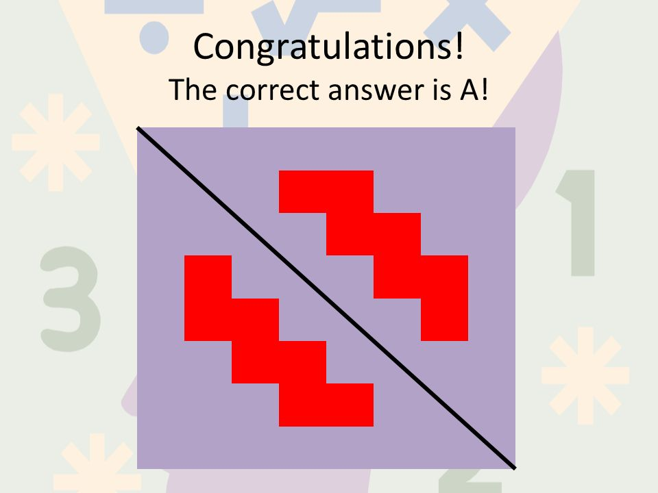 Congratulations! The correct answer is A!