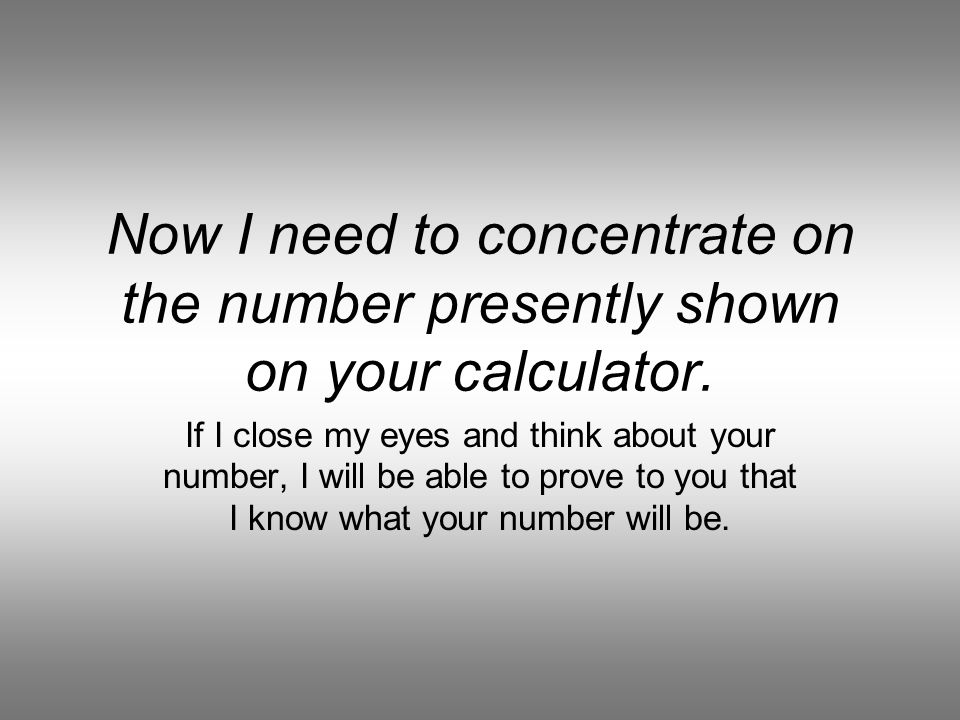 Remember I do not know your original two numbers or any of the 25 numbers on your sheet of paper So I cant know which of the last 5 numbers you have c