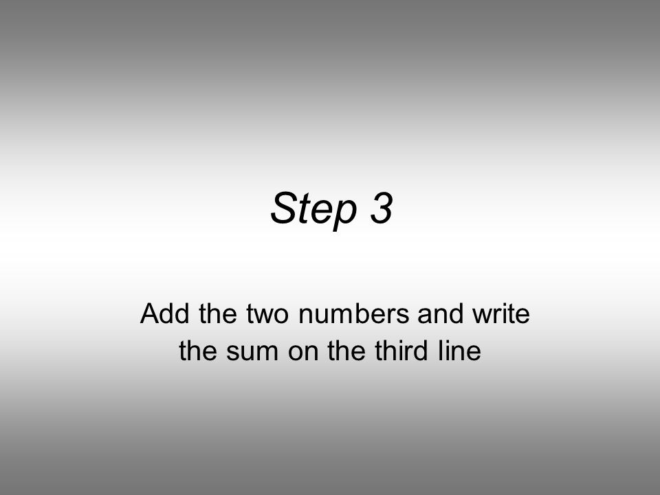 Step 2 Write any two whole numbers on the first two lines