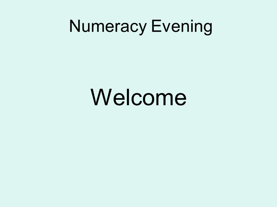 Numeracy Evening Welcome