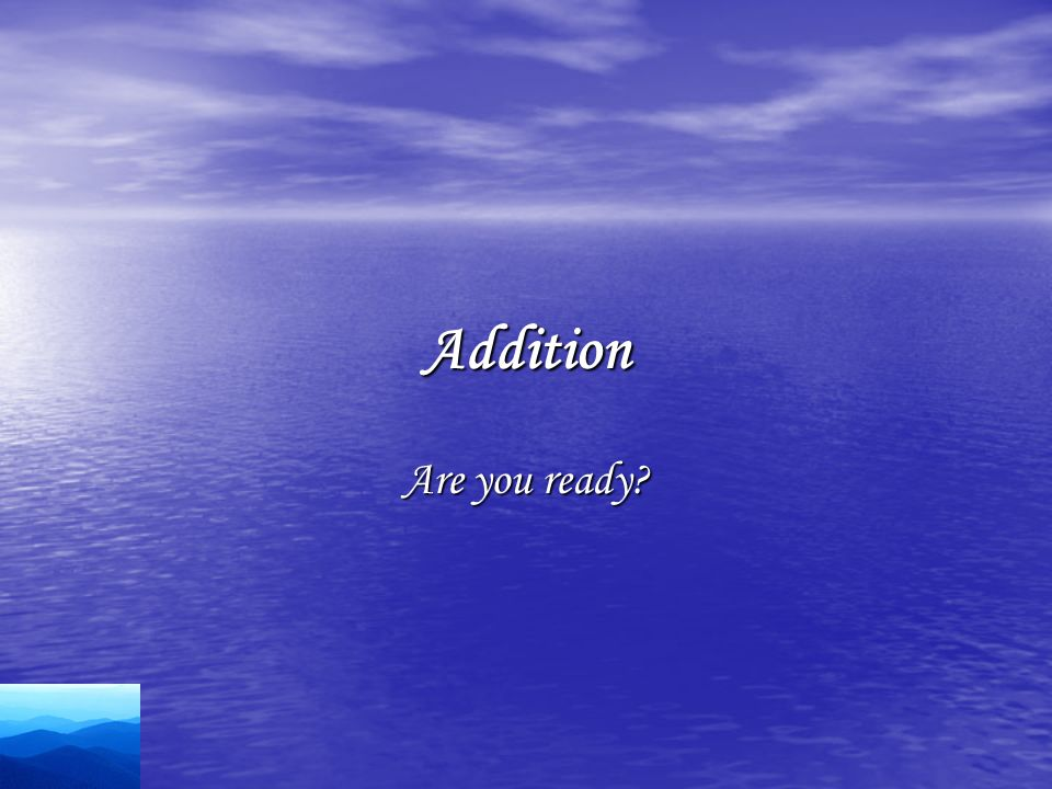 Addition Are you ready