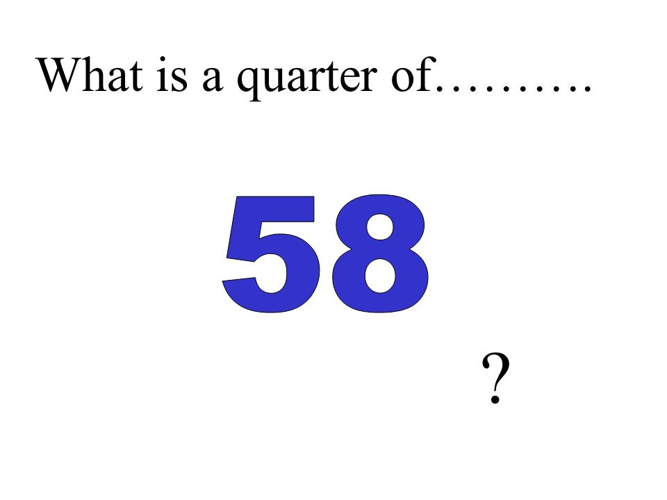 What is a half of………. ?