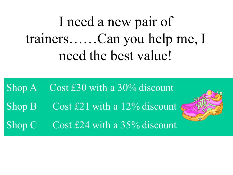 I need a new pair of trainers……Can you help me, I need the best value.