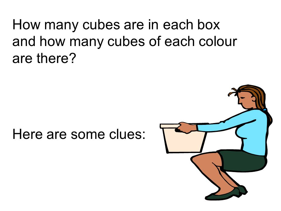 How many cubes are in each box and how many cubes of each colour are there Here are some clues: