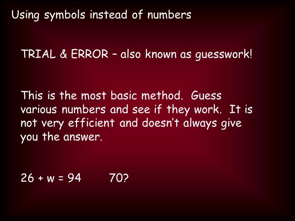 Using symbols instead of numbers INVERSES – using the undo method.