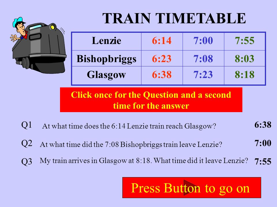 SUNDAY TIMETABLE Gourock9:001:006:00 Helensburgh9:502:056:50 Dunoon10:302:457:30 Click once for the Question and a second time for the answer Q1 Q2 Q3