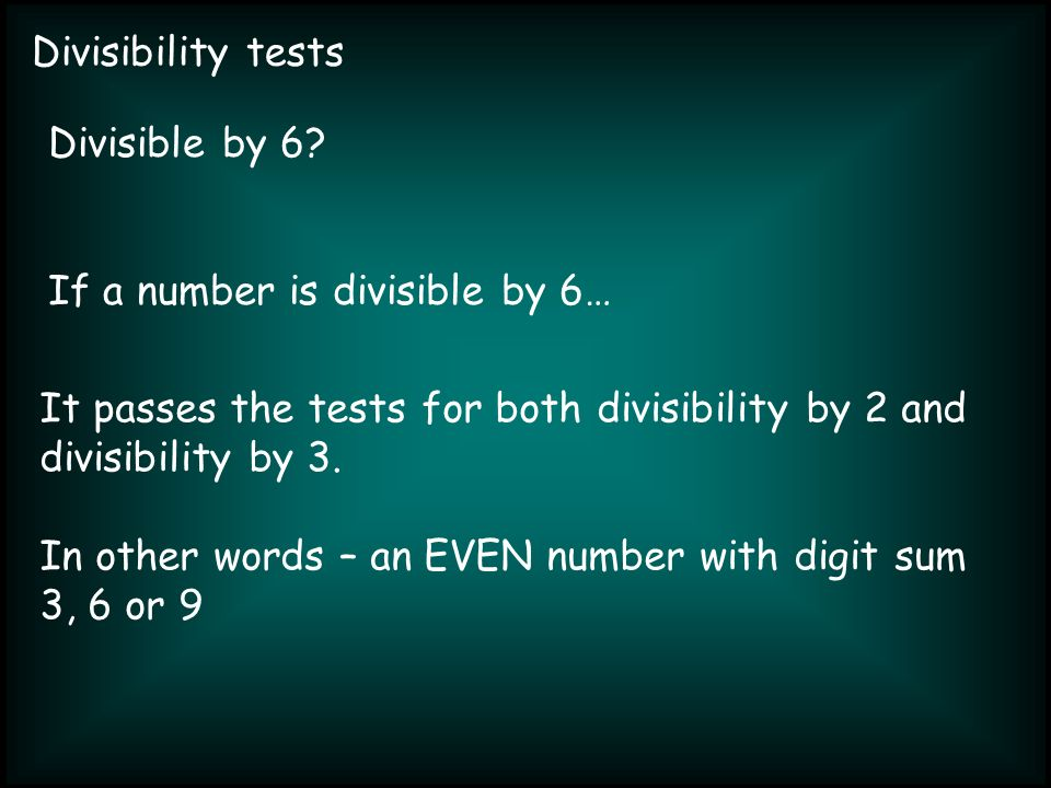 Divisibility tests Divisible by 6.