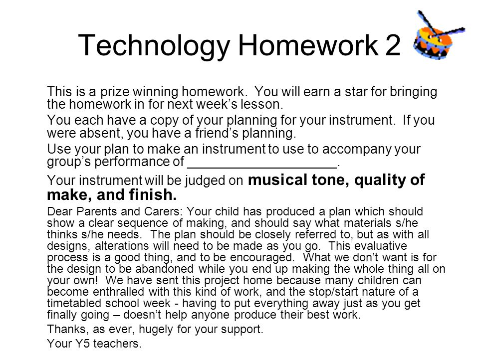 Technology Homework 2 This is a prize winning homework. You will earn a star for bringing the homework in for next weeks lesson. You each have a copy