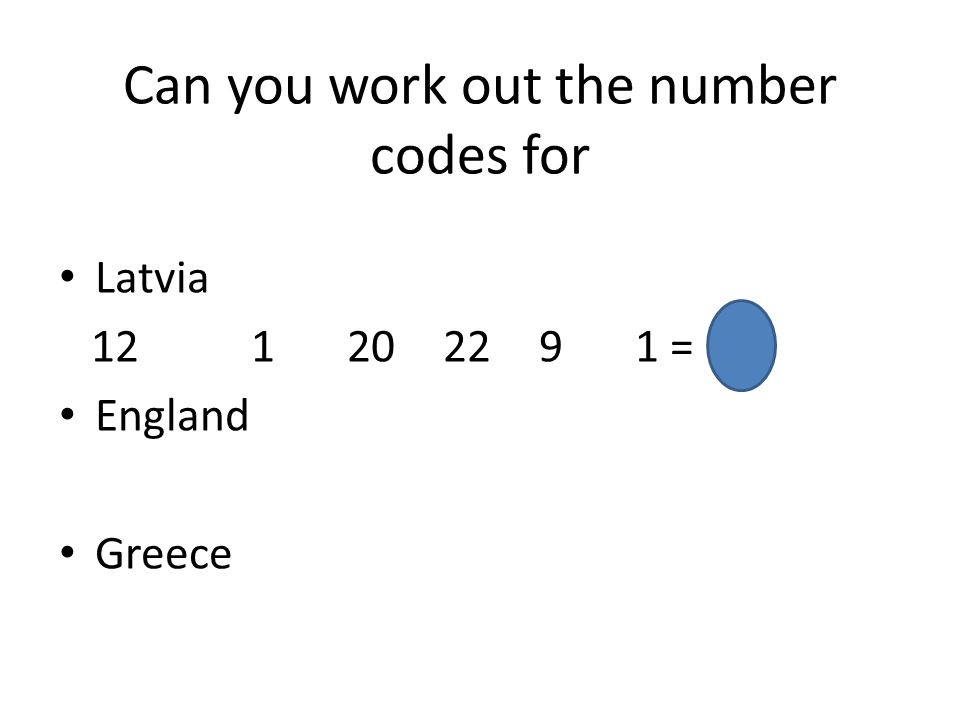 Can you work out the number codes for Latvia 12 1202291 = 65 England Greece