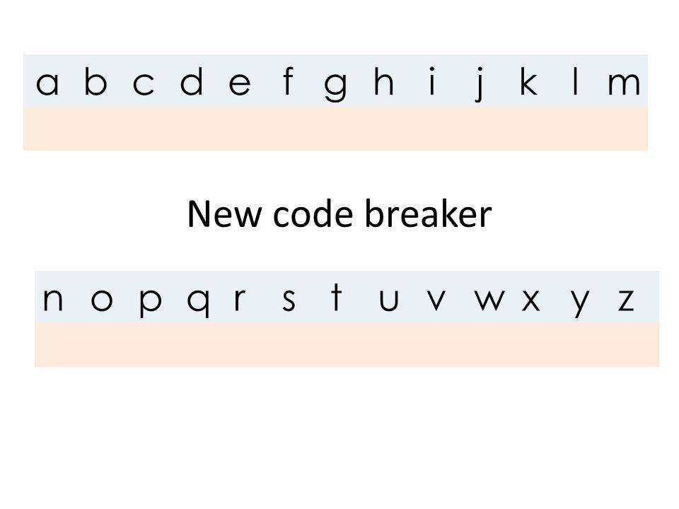 New code breaker abcdefghijklm nopqrstuvwxyz