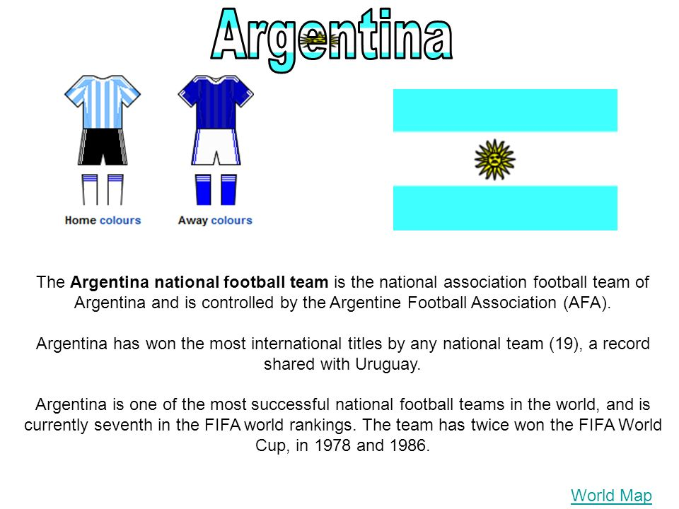 The Argentina national football team is the national association football team of Argentina and is controlled by the Argentine Football Association (AFA).