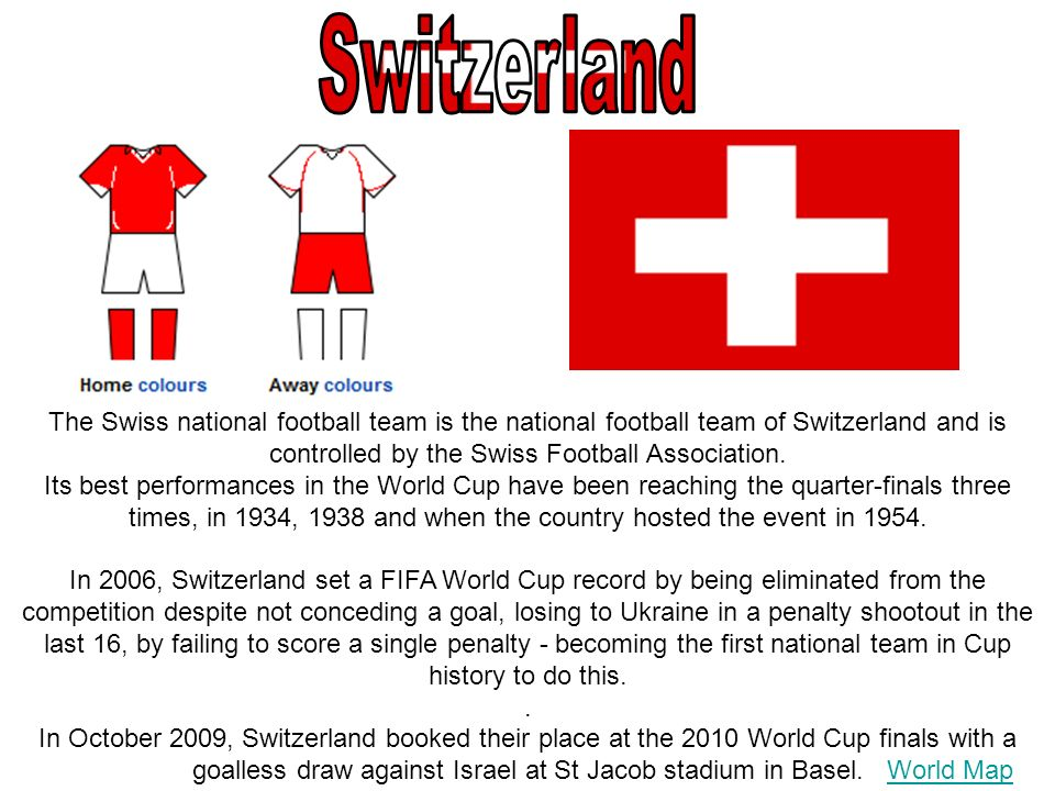 The Swiss national football team is the national football team of Switzerland and is controlled by the Swiss Football Association. Its best performanc